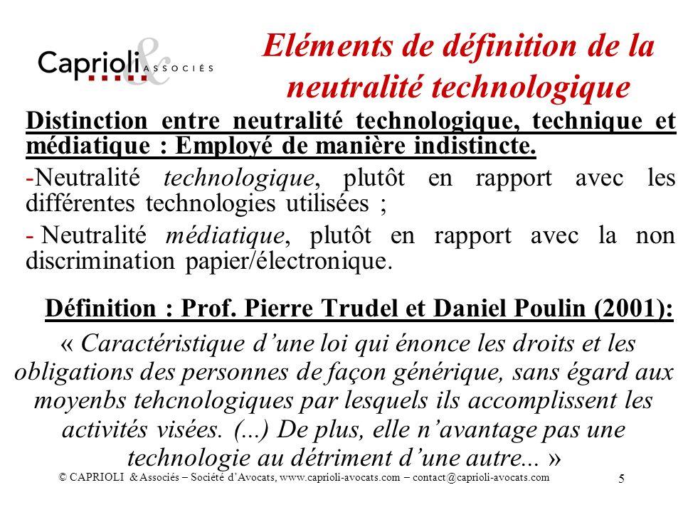 © CAPRIOLI & Associés – Société dAvocats, www.caprioli-avocats.com – contact@caprioli-avocats.com 5 Distinction entre neutralité technologique, techni