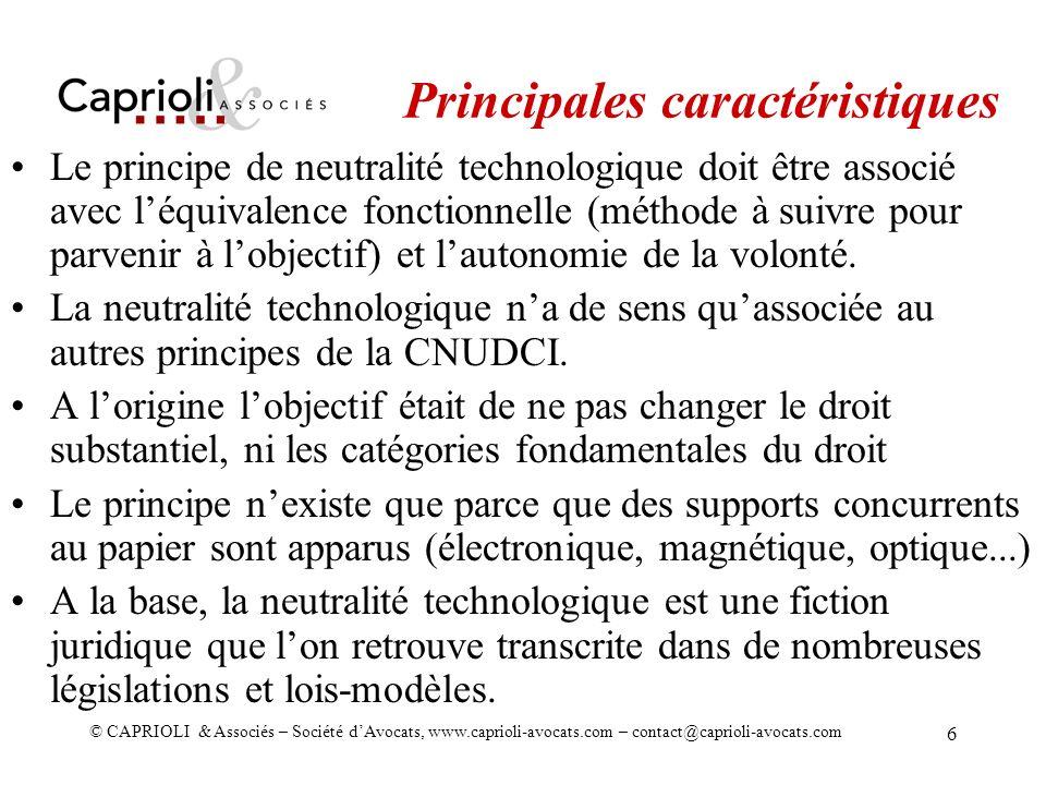 © CAPRIOLI & Associés – Société dAvocats, www.caprioli-avocats.com – contact@caprioli-avocats.com 6 Le principe de neutralité technologique doit être