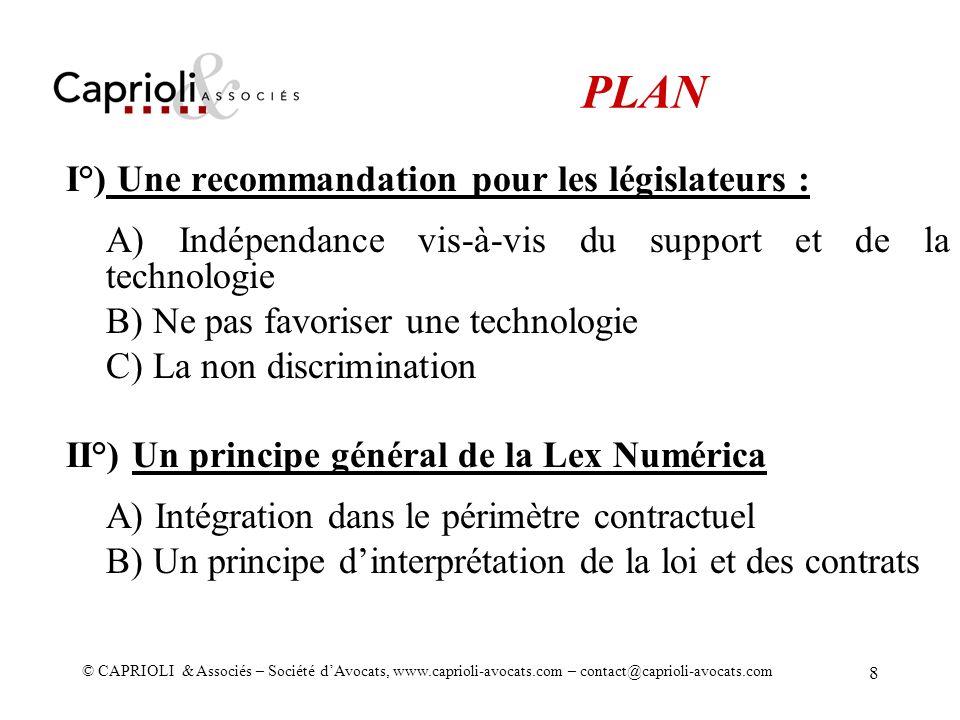 © CAPRIOLI & Associés – Société dAvocats, www.caprioli-avocats.com – contact@caprioli-avocats.com 8 I°) Une recommandation pour les législateurs : A)
