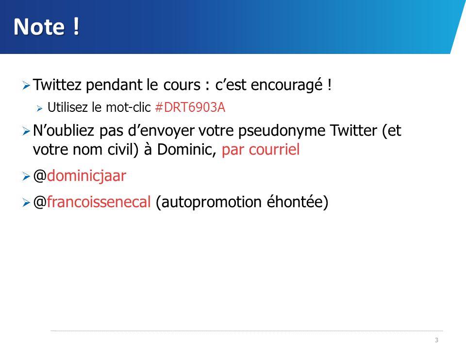 Note ! Twittez pendant le cours : cest encouragé ! Utilisez le mot-clic #DRT6903A Noubliez pas denvoyer votre pseudonyme Twitter (et votre nom civil)