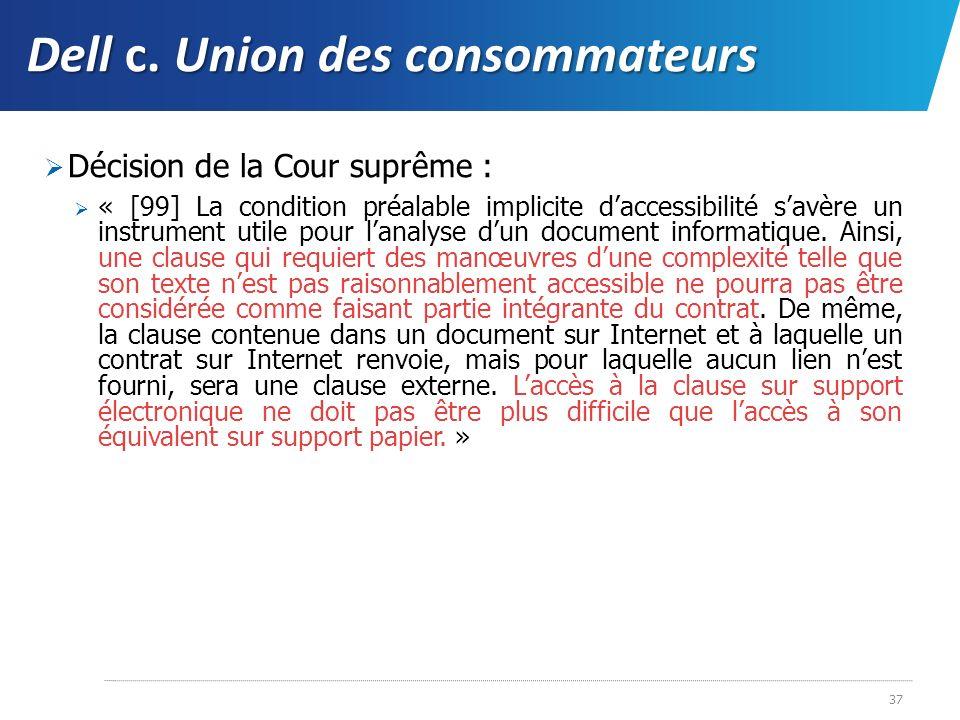 Dell c. Union des consommateurs Décision de la Cour suprême : « [99] La condition préalable implicite daccessibilité savère un instrument utile pour l