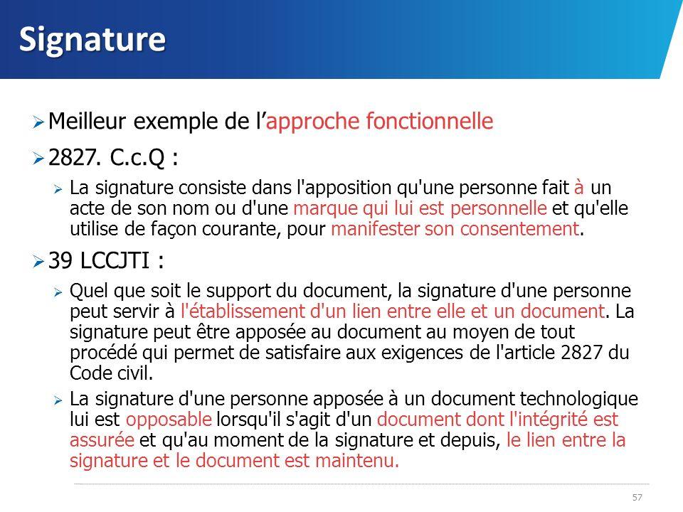 Signature 57 Meilleur exemple de lapproche fonctionnelle 2827. C.c.Q : La signature consiste dans l'apposition qu'une personne fait à un acte de son n