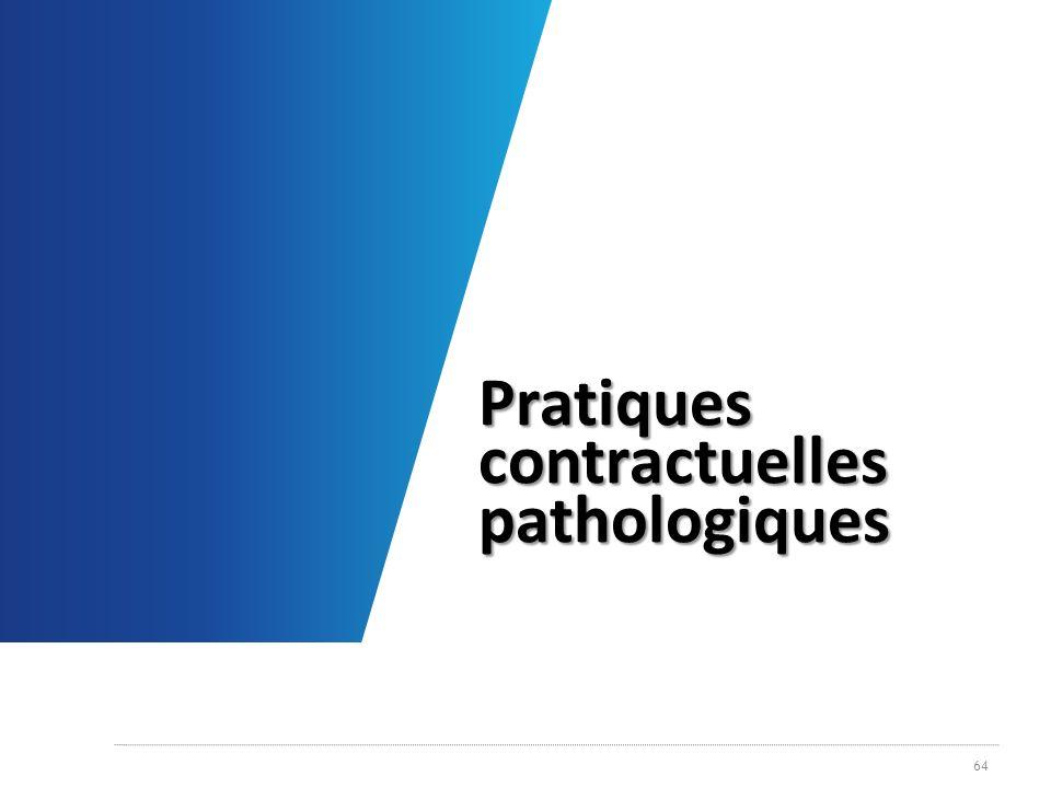 Pratiques contractuelles pathologiques 64
