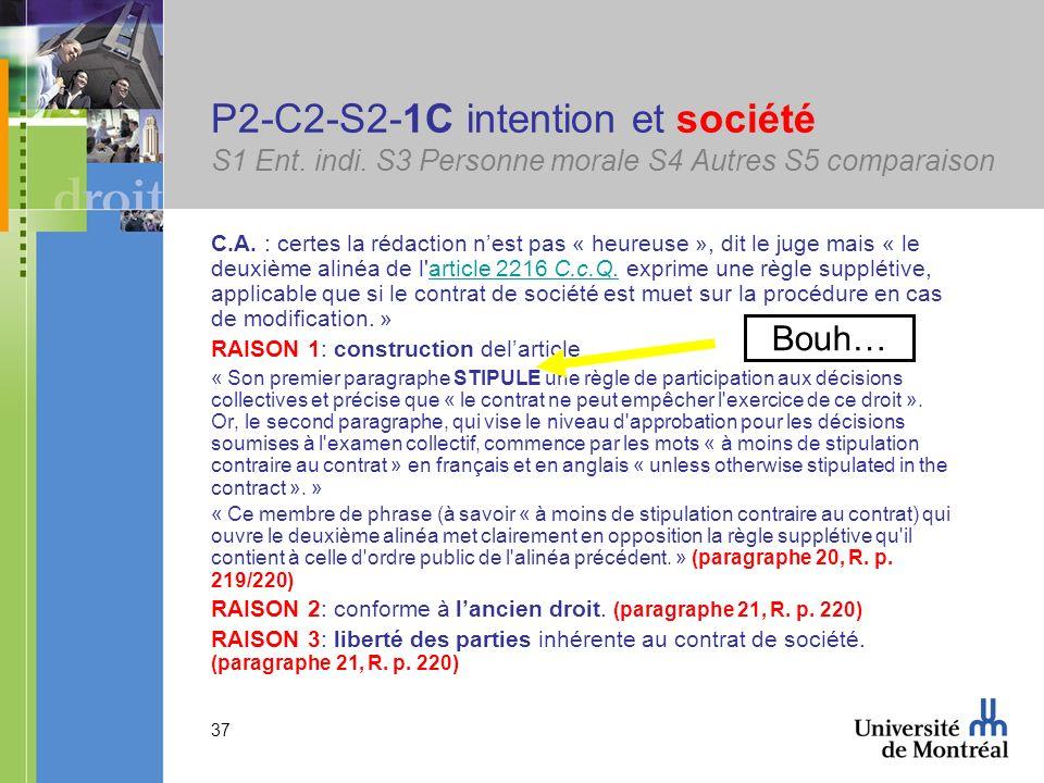 37 P2-C2-S2-1C intention et société S1 Ent. indi. S3 Personne morale S4 Autres S5 comparaison C.A. : certes la rédaction nest pas « heureuse », dit le