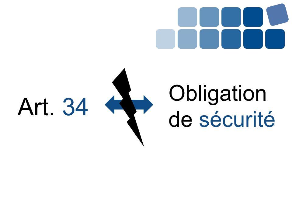 Art. 34 Obligation de sécurité