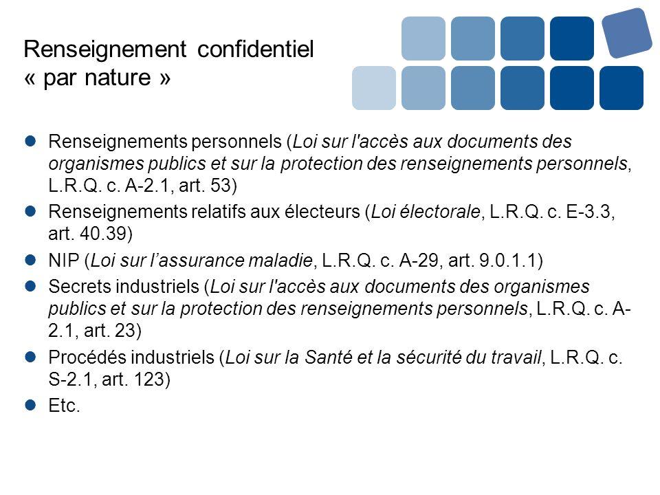 Renseignement confidentiel « par nature » Renseignements personnels (Loi sur l'accès aux documents des organismes publics et sur la protection des ren