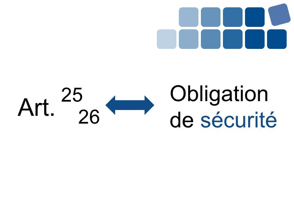 Art. Obligation de sécurité 25 26