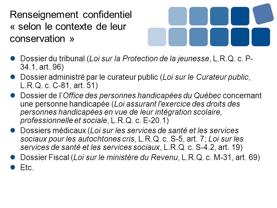 Dossier du tribunal (Loi sur la Protection de la jeunesse, L.R.Q. c. P- 34.1, art. 96) Dossier administré par le curateur public (Loi sur le Curateur