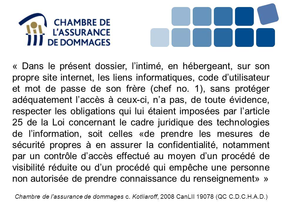 Chambre de l'assurance de dommages c. Kotliaroff, 2008 CanLII 19078 (QC C.D.C.H.A.D.) « Dans le présent dossier, lintimé, en hébergeant, sur son propr