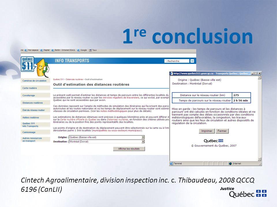 1 re conclusion Cintech Agroalimentaire, division inspection inc. c. Thibaudeau, 2008 QCCQ 6196 (CanLII)