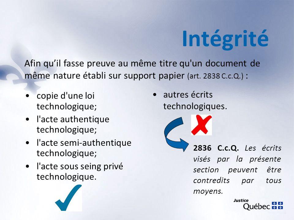 Intégrité copie d'une loi technologique; l'acte authentique technologique; l'acte semi-authentique technologique; l'acte sous seing privé technologiqu