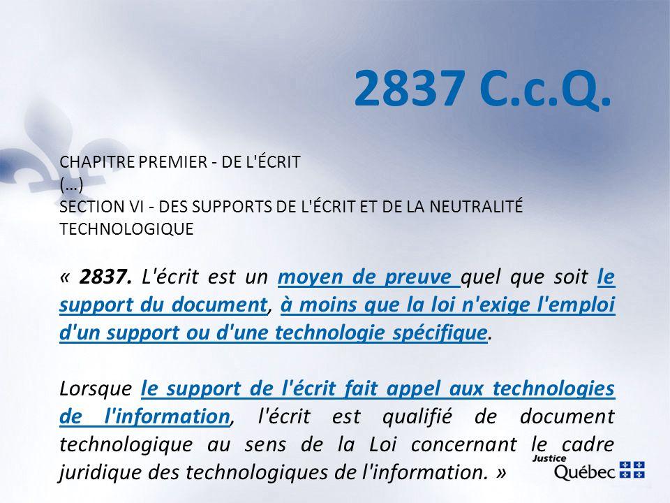 Document Information + Support = Document Moyen de preuve « [p]ar contre, le support sur lequel se retrouve [les écrits] peut être quant à lui qualifié délément matériel de preuve »* * Solmax-Texel Géosynthétiques c.