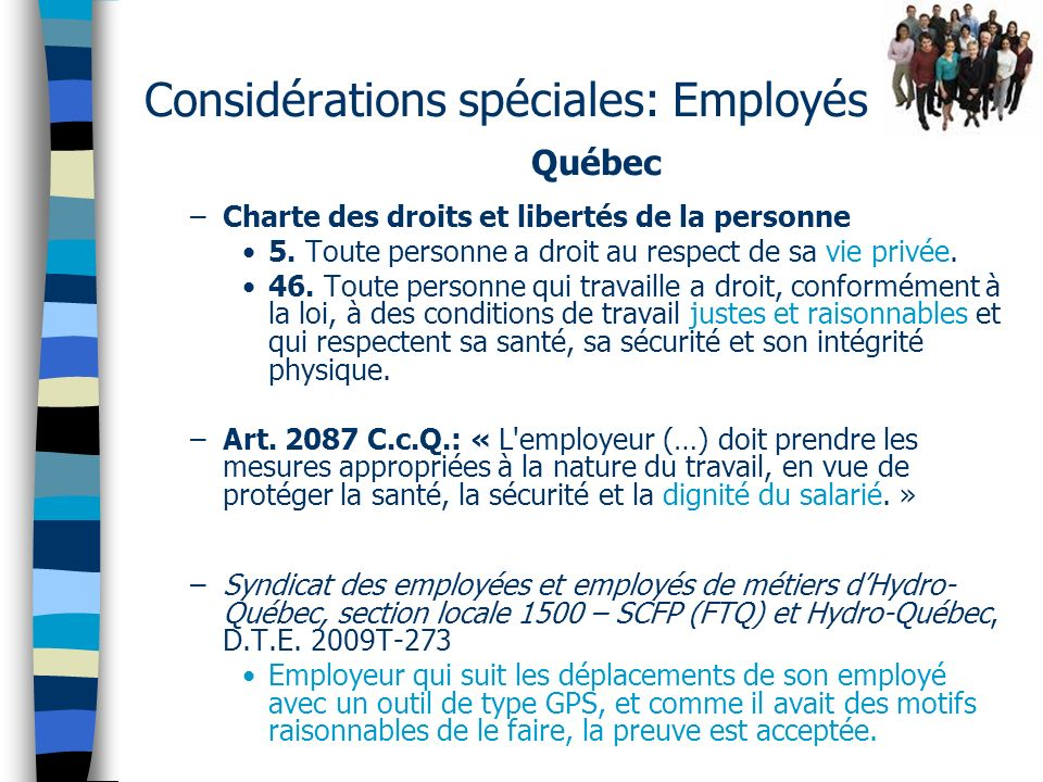 Considérations spéciales: Employés Québec –Charte des droits et libertés de la personne 5.
