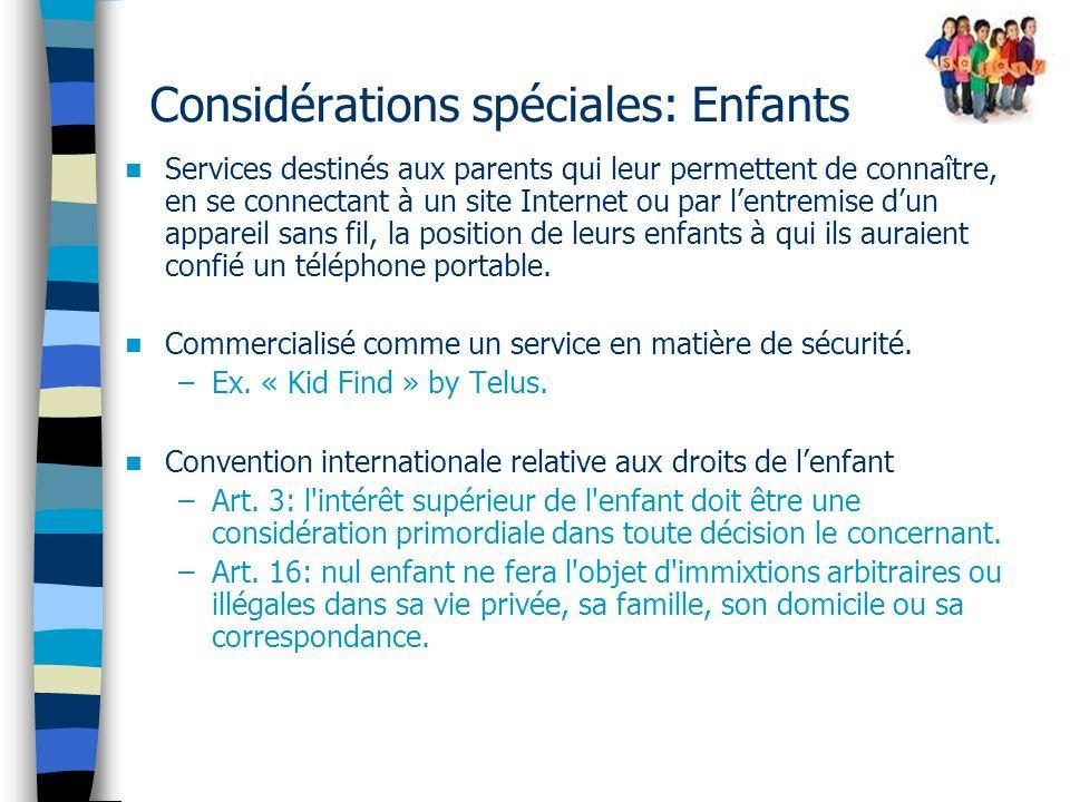 Considérations spéciales: Enfants Services destinés aux parents qui leur permettent de connaître, en se connectant à un site Internet ou par lentremise dun appareil sans fil, la position de leurs enfants à qui ils auraient confié un téléphone portable.