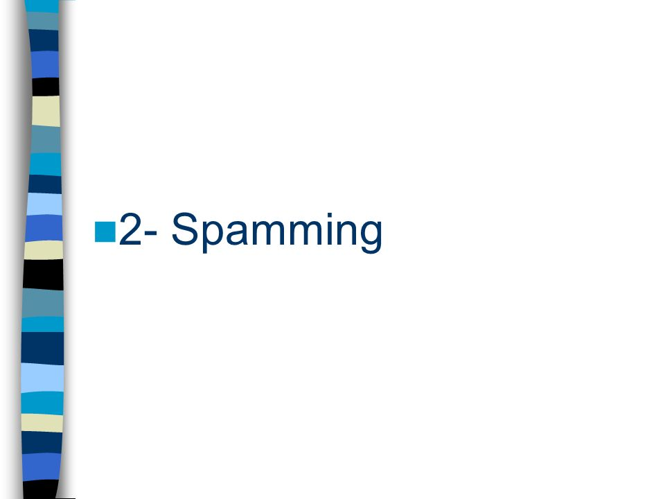 2- Spamming
