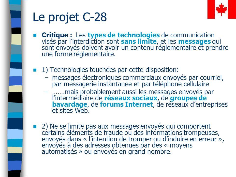 Le projet C-28 Critique : Les types de technologies de communication visés par linterdiction sont sans limite, et les messages qui sont envoyés doivent avoir un contenu réglementaire et prendre une forme réglementaire.