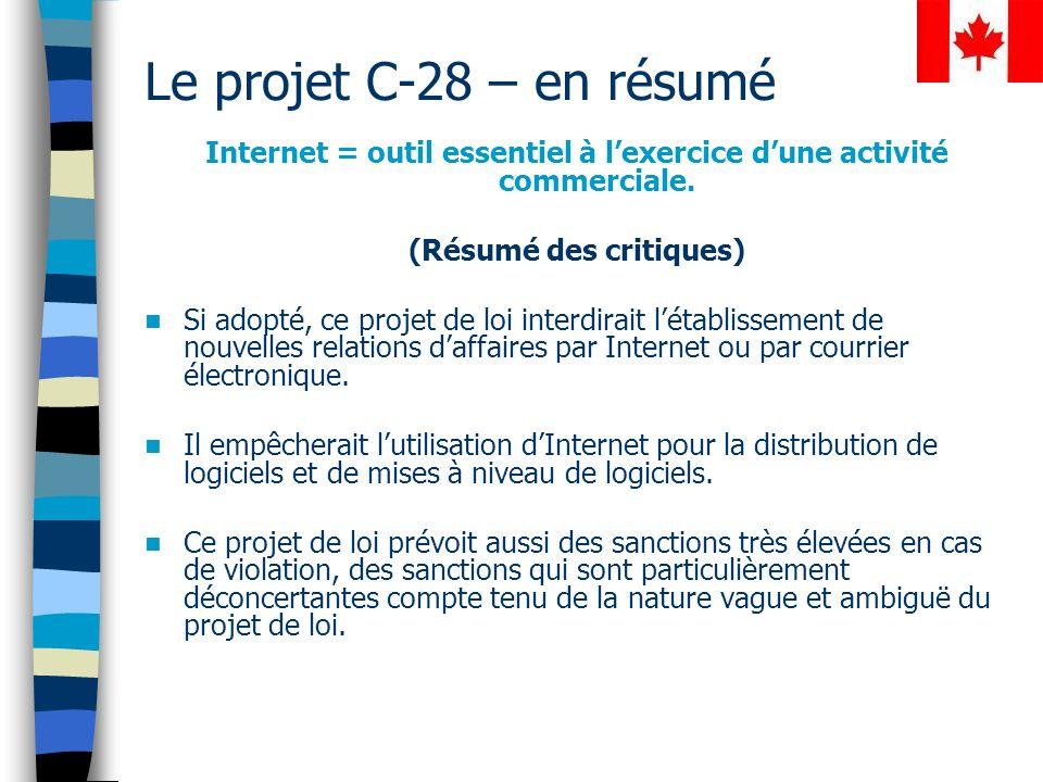 Le projet C-28 – en résumé Internet = outil essentiel à lexercice dune activité commerciale.