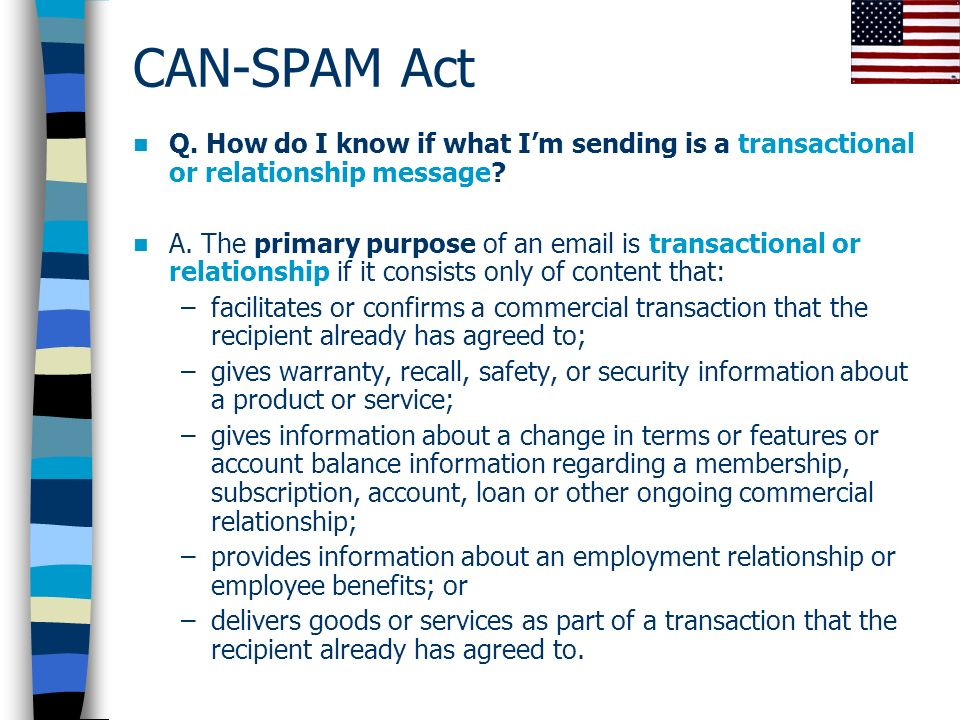 CAN-SPAM Act Q. How do I know if what Im sending is a transactional or relationship message.