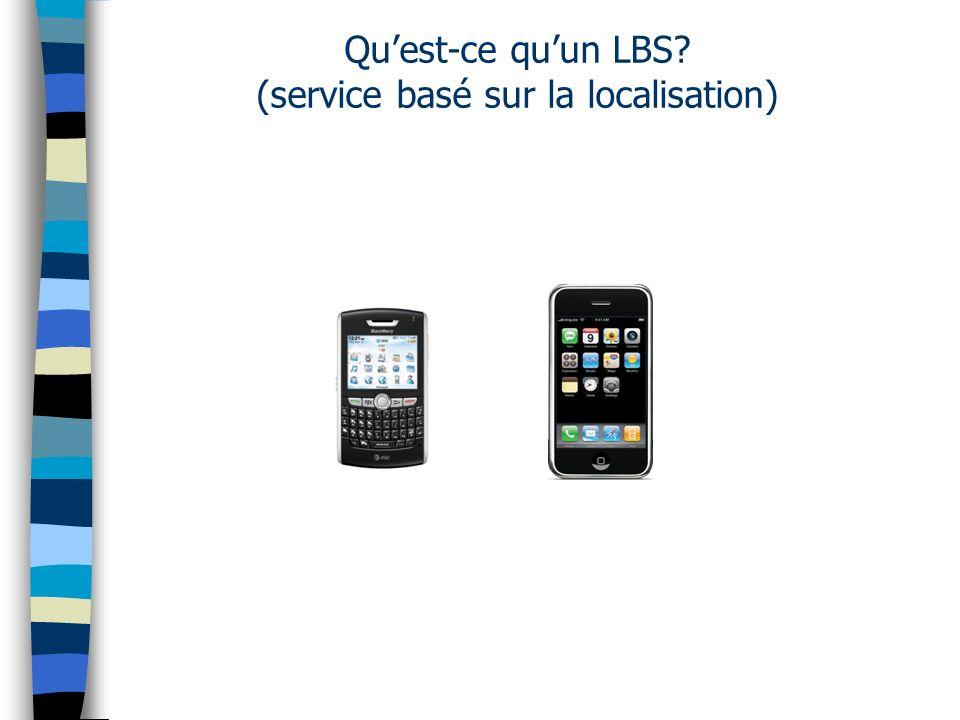 Quest-ce quun LBS (service basé sur la localisation)