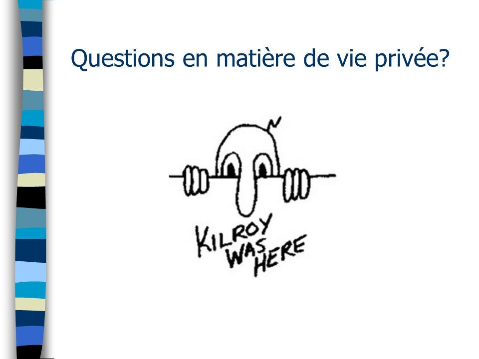 Questions en matière de vie privée