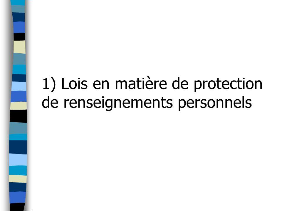 1) Lois en matière de protection de renseignements personnels