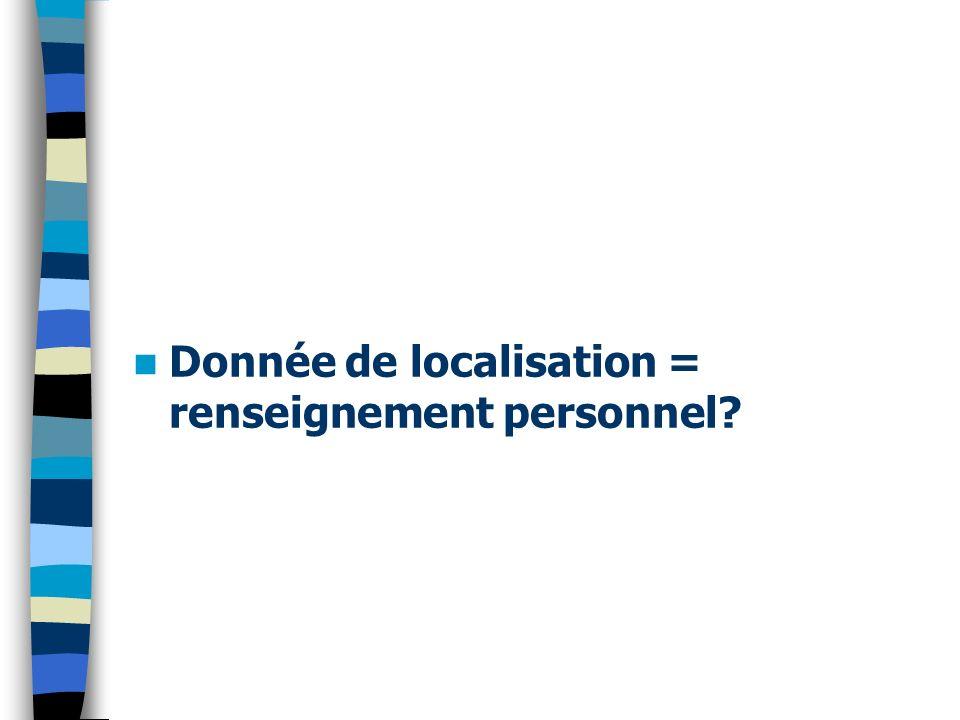 Donnée de localisation = renseignement personnel