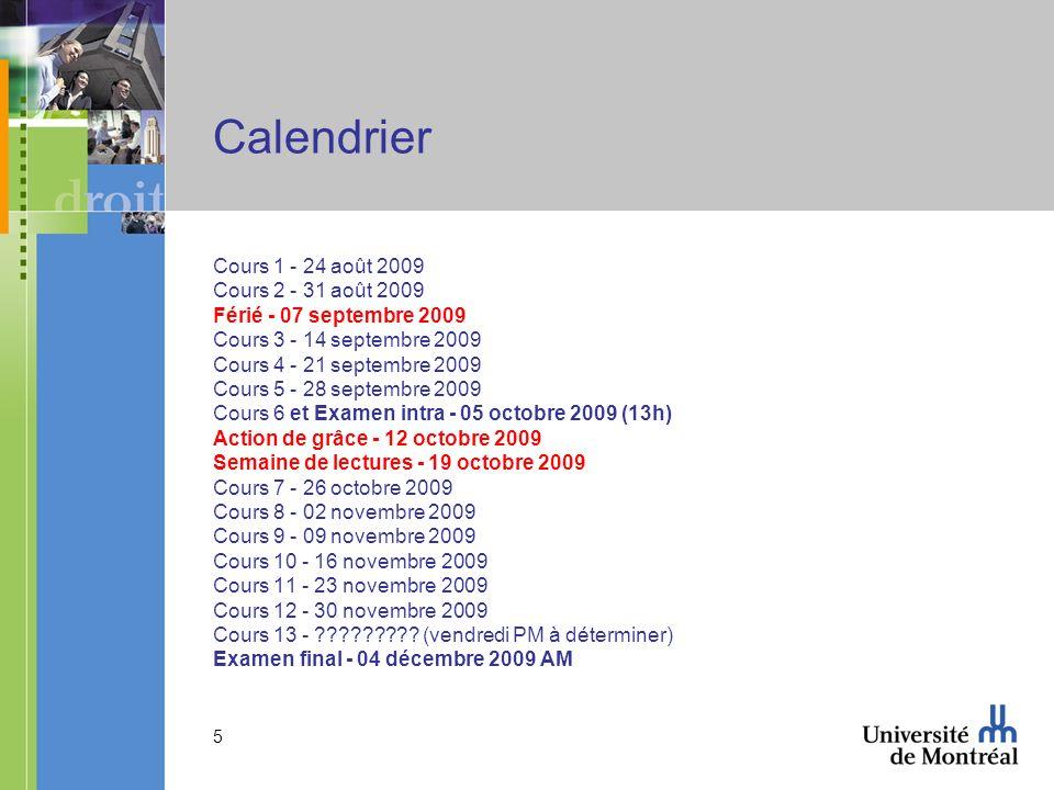 5 Calendrier Cours 1 - 24 août 2009 Cours 2 - 31 août 2009 Férié - 07 septembre 2009 Cours 3 - 14 septembre 2009 Cours 4 - 21 septembre 2009 Cours 5 -