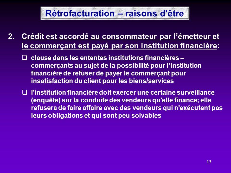13 2.Crédit est accordé au consommateur par lémetteur et le commerçant est payé par son institution financière: clause dans les ententes institutions