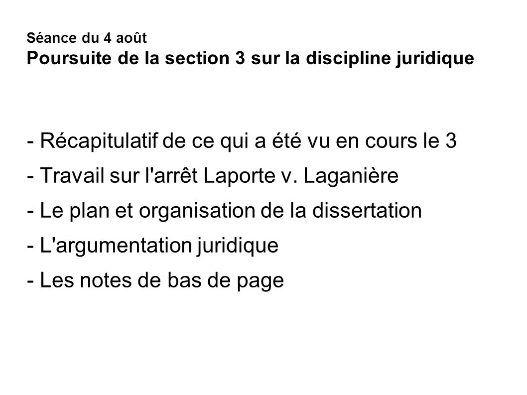 Séance du 4 août Poursuite de la section 3 sur la discipline juridique - Récapitulatif de ce qui a été vu en cours le 3 - Travail sur l'arrêt Laporte