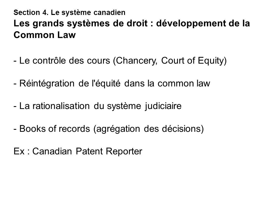 - Le contrôle des cours (Chancery, Court of Equity) - Réintégration de l'équité dans la common law - La rationalisation du système judiciaire - Books