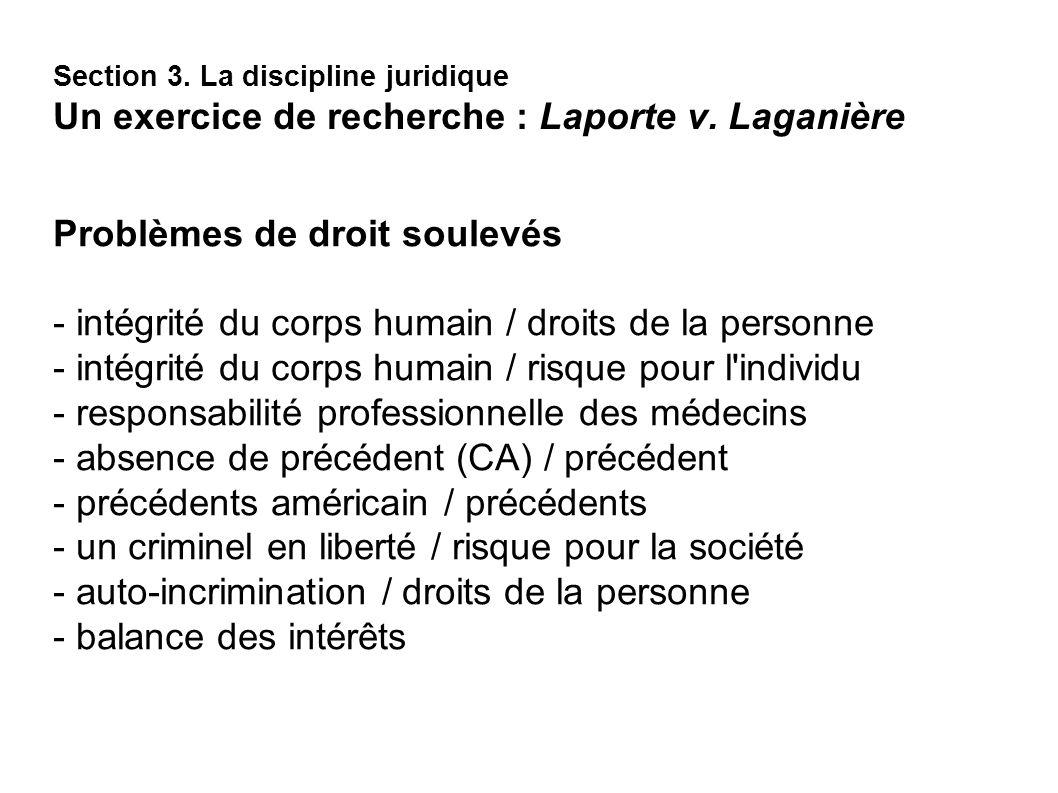 Problèmes de droit soulevés - intégrité du corps humain / droits de la personne - intégrité du corps humain / risque pour l'individu - responsabilité