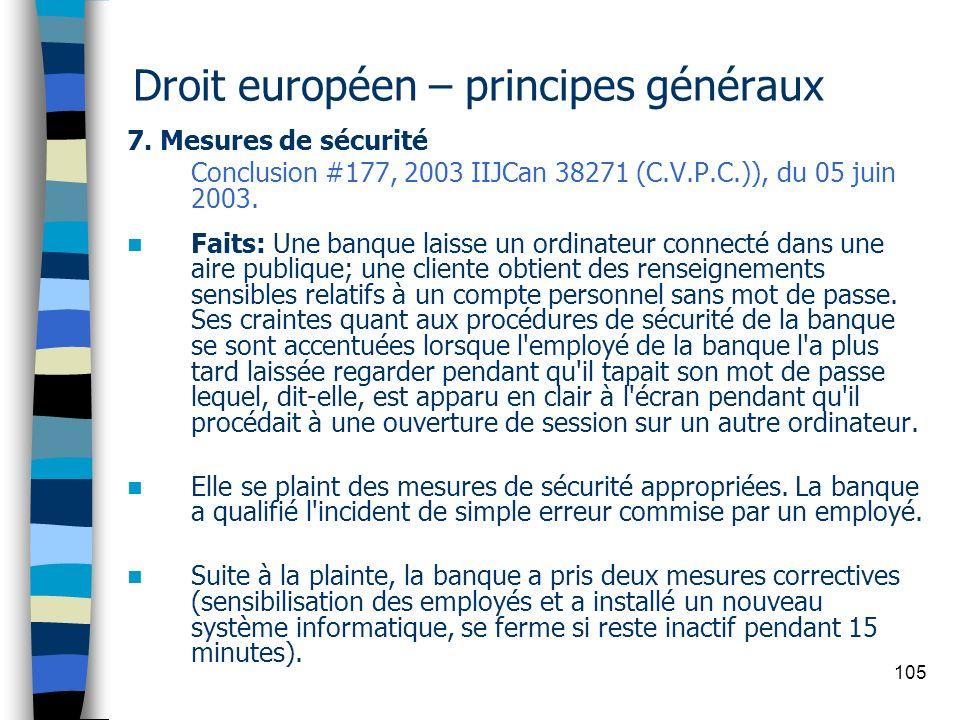 105 Droit européen – principes généraux 7. Mesures de sécurité Conclusion #177, 2003 IIJCan 38271 (C.V.P.C.)), du 05 juin 2003. Faits: Une banque lais