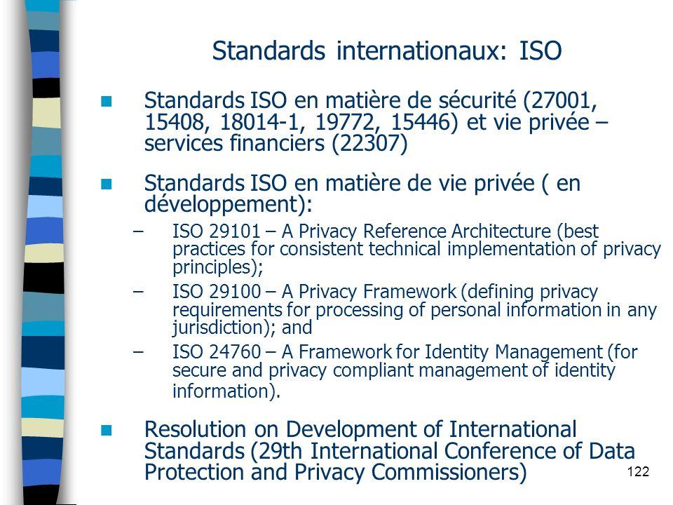 122 Standards internationaux: ISO Standards ISO en matière de sécurité (27001, 15408, 18014-1, 19772, 15446) et vie privée – services financiers (2230