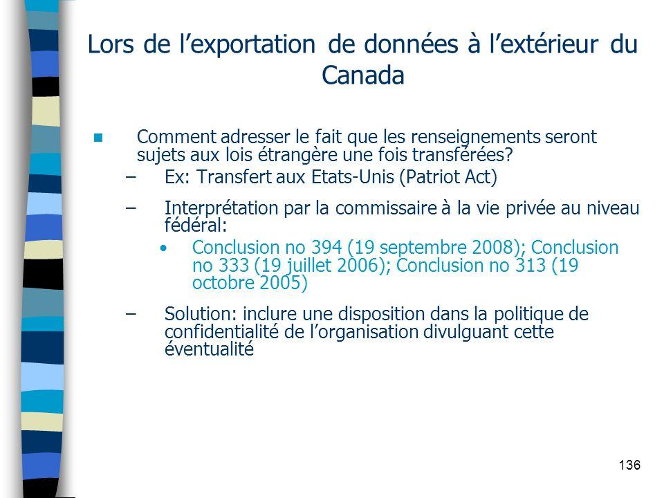 136 Lors de lexportation de données à lextérieur du Canada Comment adresser le fait que les renseignements seront sujets aux lois étrangère une fois t