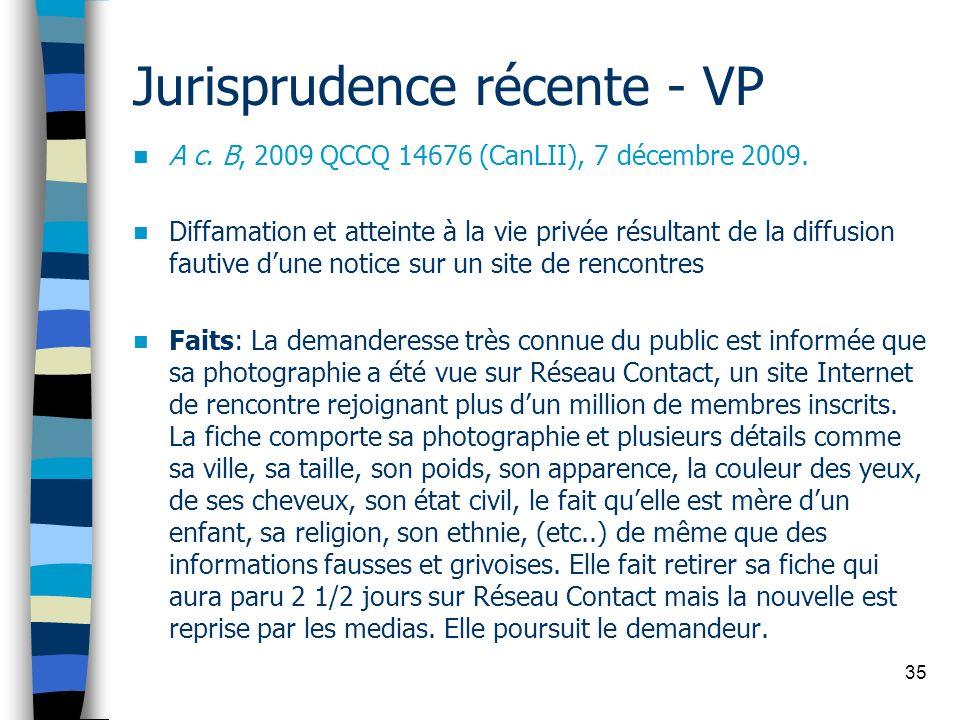 35 Jurisprudence récente - VP A c. B, 2009 QCCQ 14676 (CanLII), 7 décembre 2009. Diffamation et atteinte à la vie privée résultant de la diffusion fau