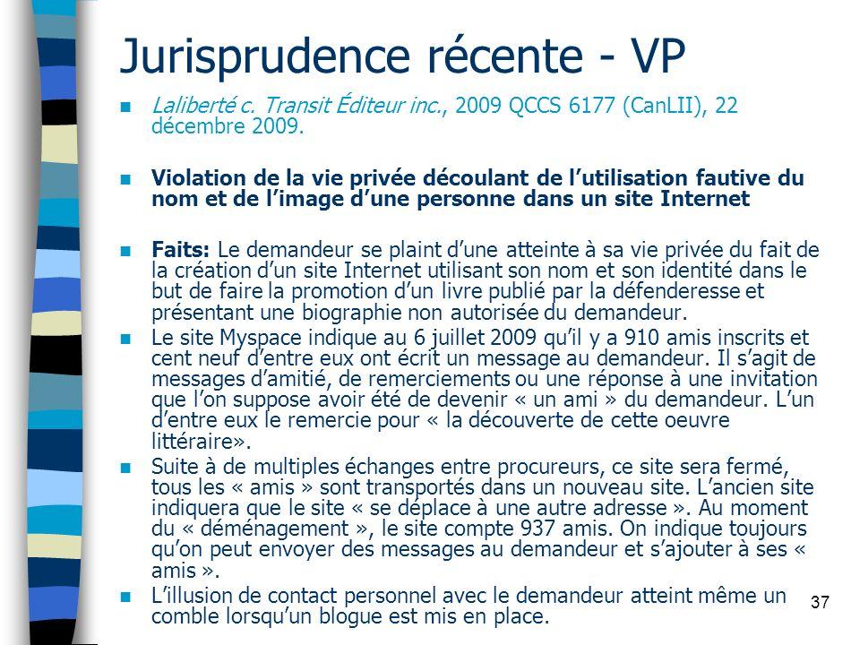 37 Jurisprudence récente - VP Laliberté c. Transit Éditeur inc., 2009 QCCS 6177 (CanLII), 22 décembre 2009. Violation de la vie privée découlant de lu