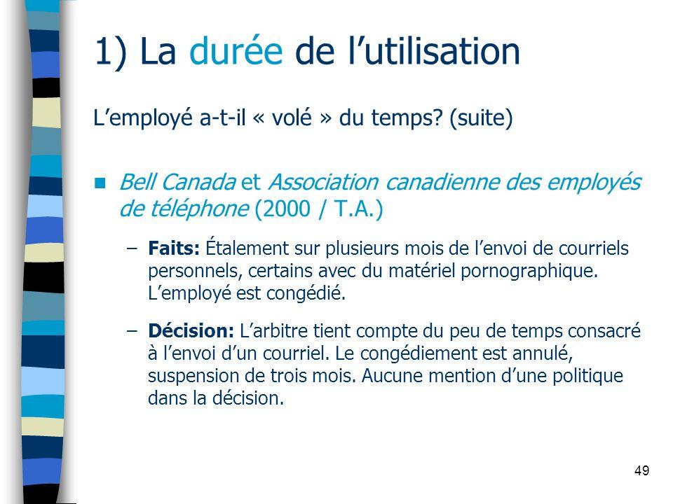 49 1) La durée de lutilisation Lemployé a-t-il « volé » du temps? (suite) Bell Canada et Association canadienne des employés de téléphone (2000 / T.A.