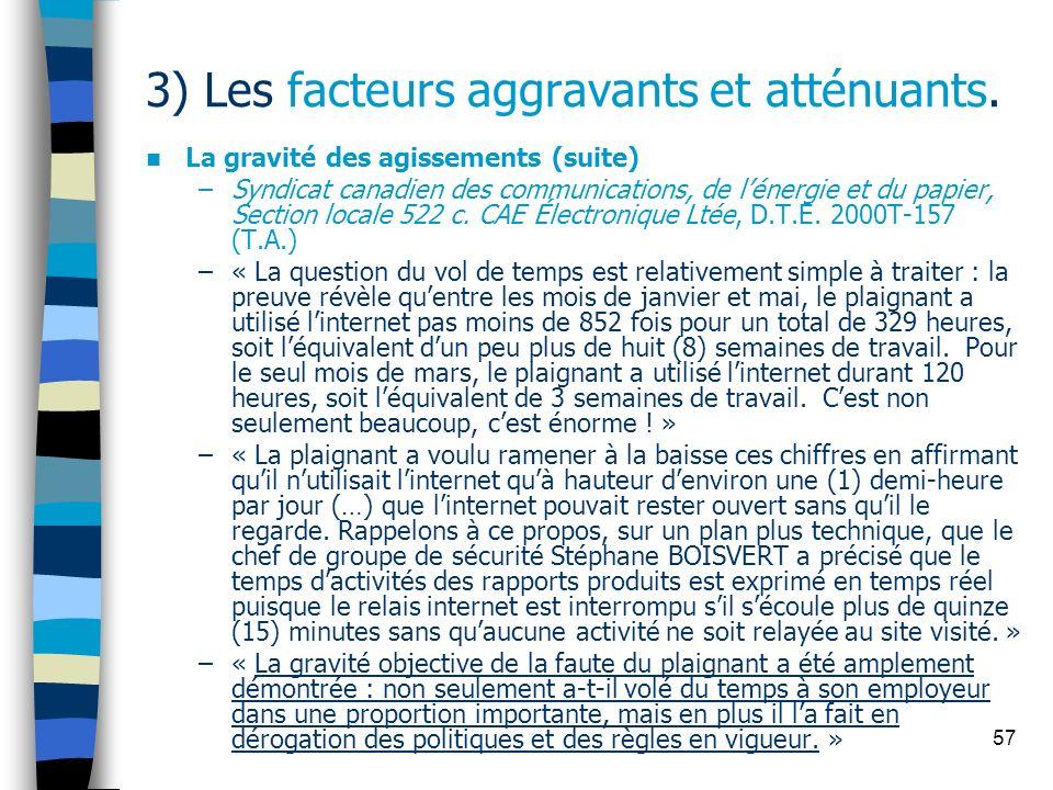 57 3) Les facteurs aggravants et atténuants. La gravité des agissements (suite) –Syndicat canadien des communications, de lénergie et du papier, Secti