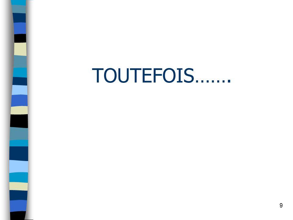 9 TOUTEFOIS…….