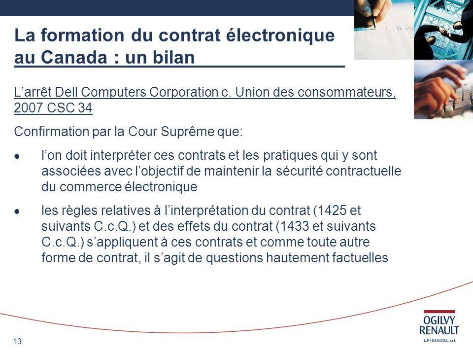 13 La formation du contrat électronique au Canada : un bilan Larrêt Dell Computers Corporation c. Union des consommateurs, 2007 CSC 34 Confirmation pa