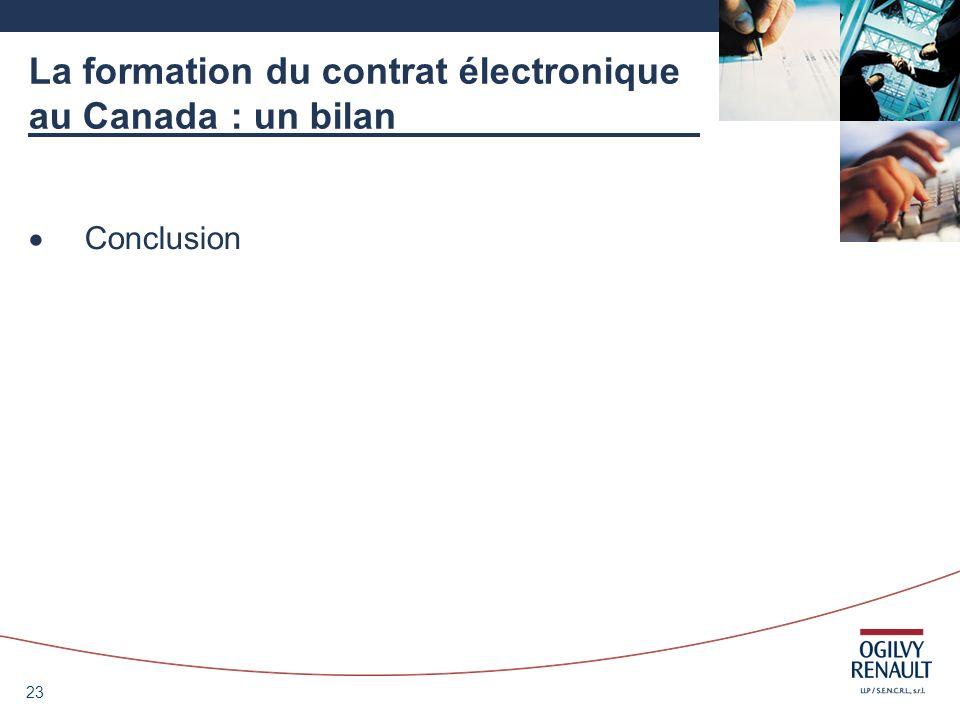23 La formation du contrat électronique au Canada : un bilan Conclusion