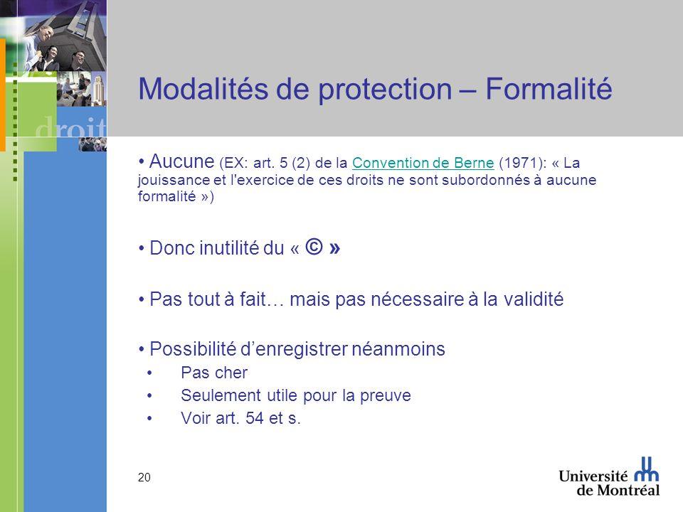 20 Modalités de protection – Formalité Aucune (EX: art.
