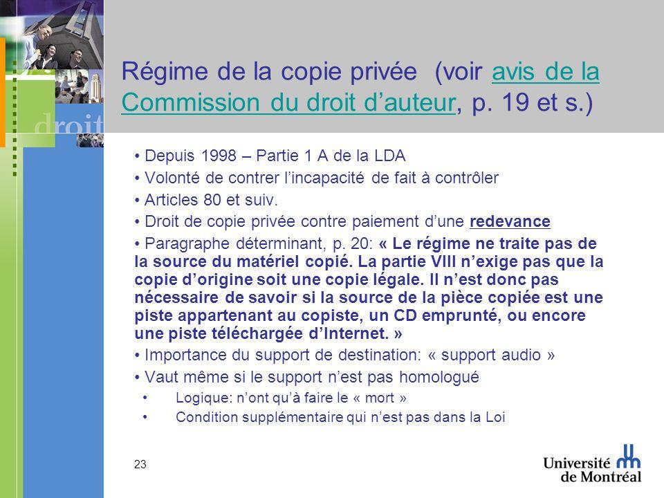 23 Régime de la copie privée (voir avis de la Commission du droit dauteur, p.