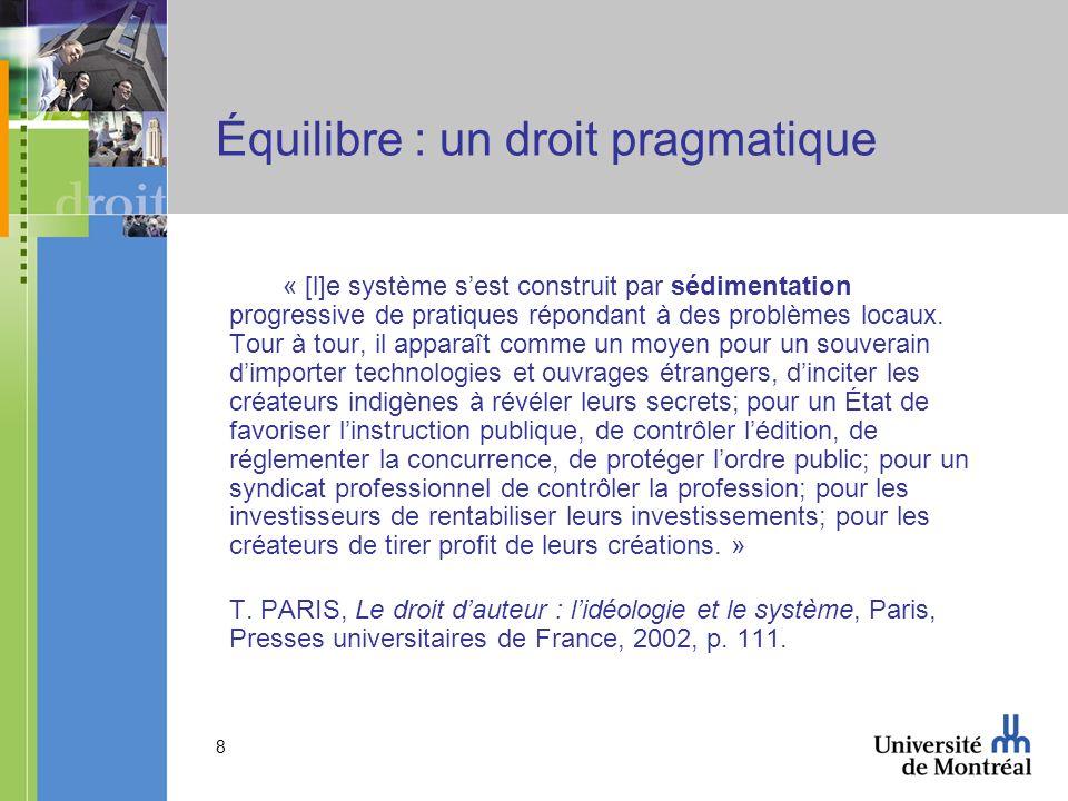 8 Équilibre : un droit pragmatique « [l]e système sest construit par sédimentation progressive de pratiques répondant à des problèmes locaux.