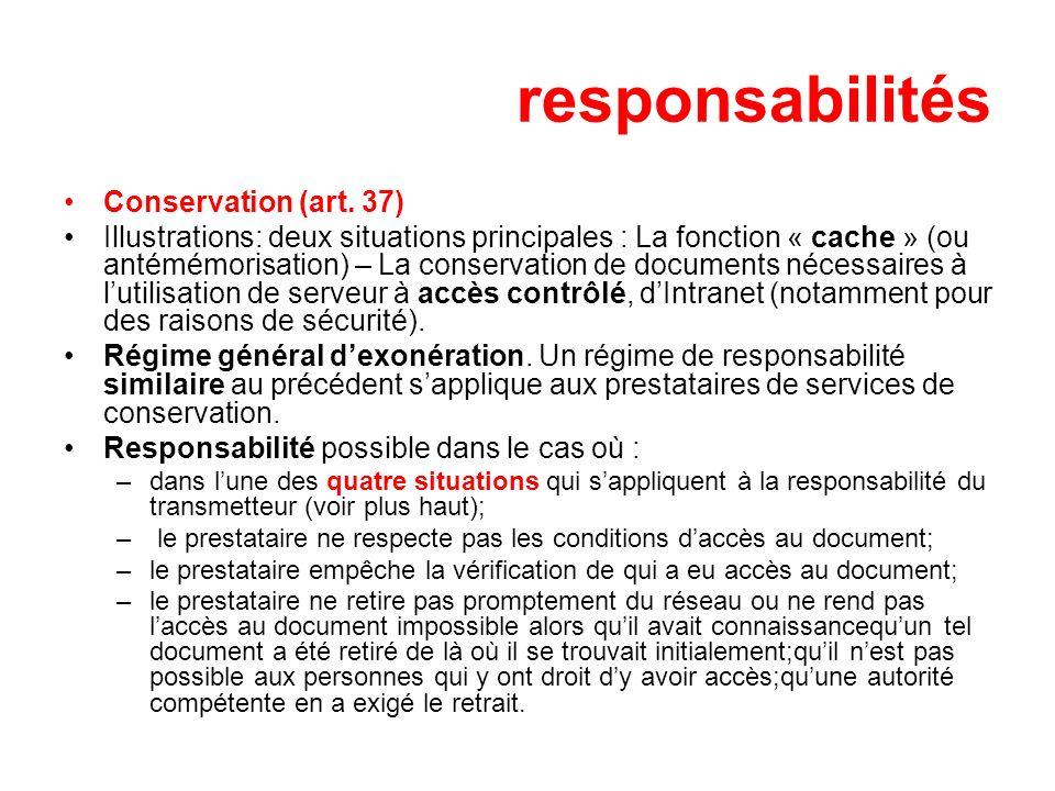 responsabilités Conservation (art. 37) Illustrations: deux situations principales : La fonction « cache » (ou antémémorisation) – La conservation de d