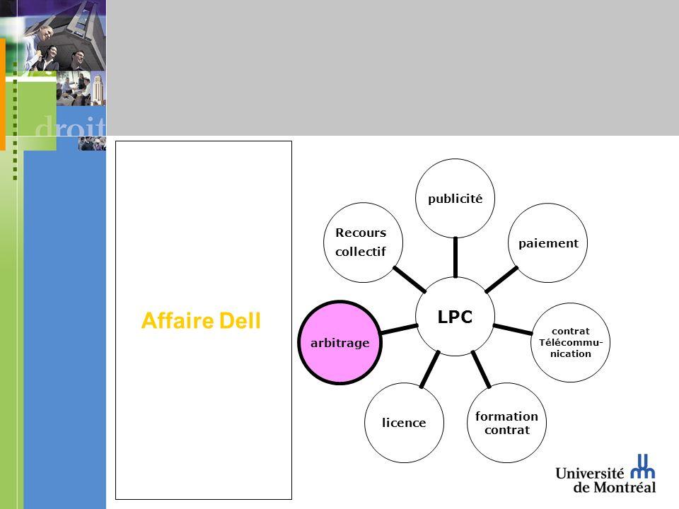 LPC publicitépaiement contrat Télécommu- nication formation contrat licencearbitrage Recours collectif Affaire Dell