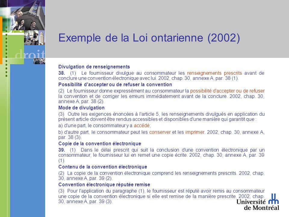 Exemple de la Loi ontarienne (2002) Divulgation de renseignements 38. (1) Le fournisseur divulgue au consommateur les renseignements prescrits avant d