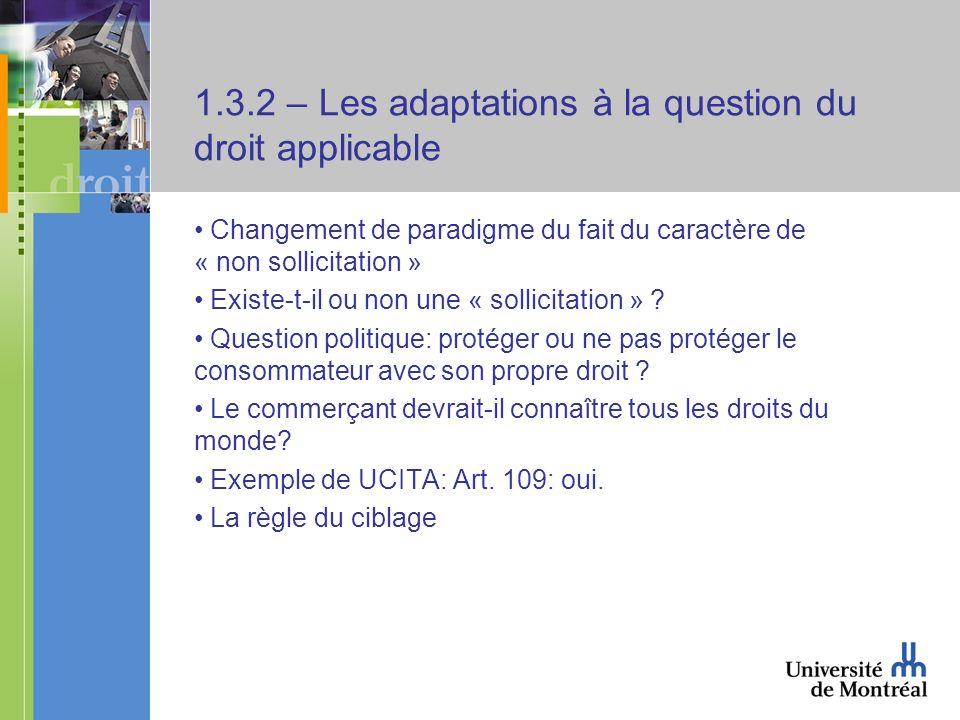 1.3.2 – Les adaptations à la question du droit applicable Changement de paradigme du fait du caractère de « non sollicitation » Existe-t-il ou non une « sollicitation » .