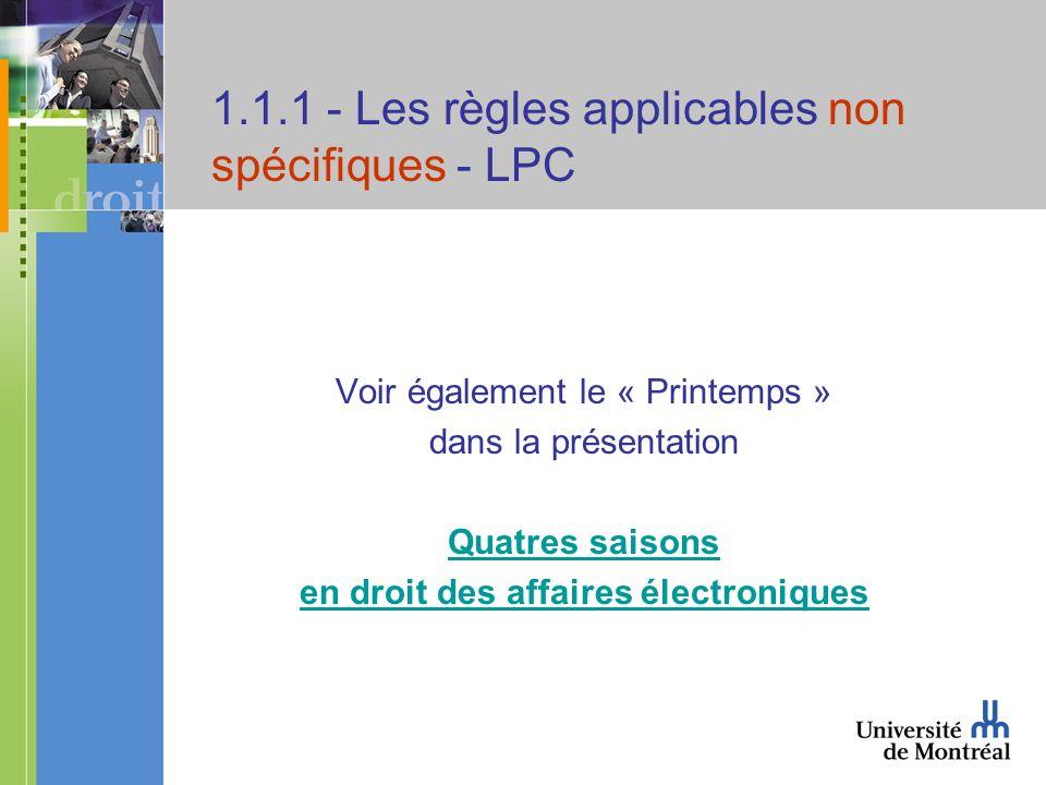 1.1.1 - Les règles applicables non spécifiques - LPC Voir également le « Printemps » dans la présentation Quatres saisons en droit des affaires électr