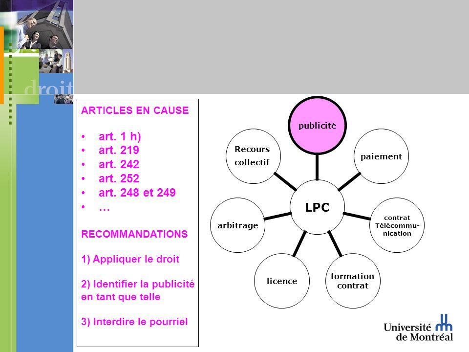 LPC publicitépaiement contrat Télécommu- nication formation contrat licencearbitrage Recours collectif ARTICLES EN CAUSE art. 1 h) art. 219 art. 242 a
